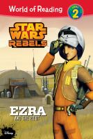 Cover image for Star Wars rebels. Ezra and the pilot