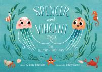 Cover image for Spencer and Vincent, the Jellyfish brothers