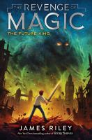 Cover image for The revenge of magic. The future king