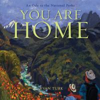 Cover image for You are home : an ode to the national parks