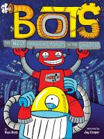 Cover image for Bots. The most annoying robots in the universe