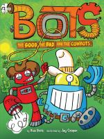 Cover image for Bots. The good, the bad, and the cowbots