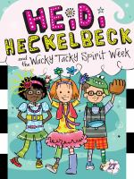 Cover image for Heidi Heckelbeck and the wacky tacky spirit week