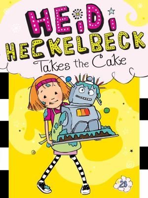 Cover image for Heidi Heckelbeck takes the cake