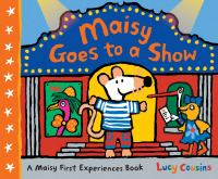 Cover image for Maisy goes to a show