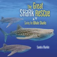 Cover image for The great shark rescue : saving the whale sharks