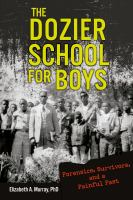 Cover image for The Dozier School for Boys : forensics, survivors, and a painful past