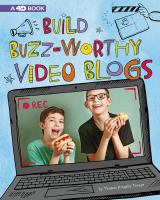 Cover image for Build buzz-worthy video blogs : 4D an augmented reading experience