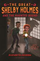 Cover image for The great Shelby Holmes and the haunted hound