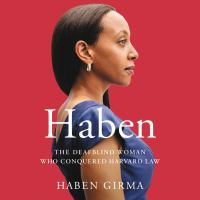 Cover image for Haben : the deafblind woman who conquered Harvard Law