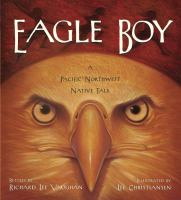 Cover image for Eagle boy : a Pacific Northwest tale