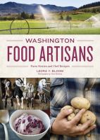 Cover image for Washington food artisans : farm stories and chef recipes