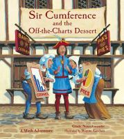 Cover image for Sir Cumference and the off-the-charts dessert : a math adventure