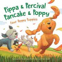 Cover image for Pippa & Percival Pancake & Poppy : four peppy puppies
