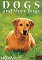 Cover image for Dogs and more dogs : the true story of man's best friend.