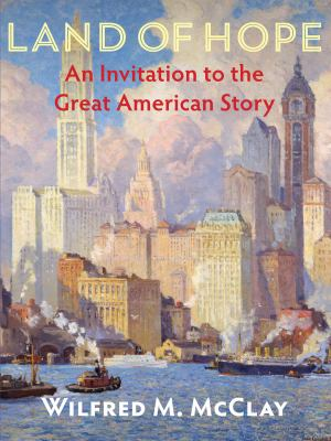 Cover image for Land of hope : an invitation to the great American story