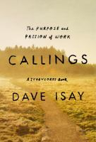 Cover image for Callings : the purpose and passion of work