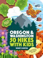 Cover image for Oregon & Washington : 50 hikes with kids