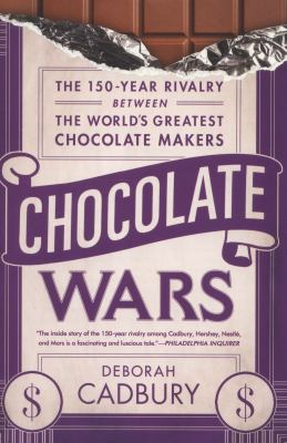 Cover image for Chocolate wars BOOK CLUB #4 the 150-year rivalry between the world's greatest chocolate makers