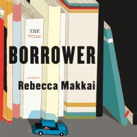 Cover image for The borrower : a novel