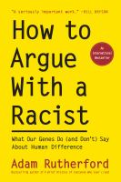 Cover image for How to Argue with a Racist: What Our Genes Do (and Don't) Say about Human Difference