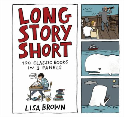 Cover image for Long story short : 100 classic books in 3 panels : a comic strip collection
