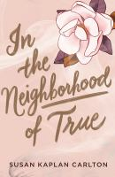 Cover image for In the neighborhood of true
