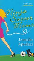 Cover image for Ninja soccer moms