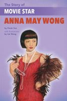 Cover image for The story of movie star Anna May Wong