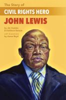 Cover image for The story of civil rights hero John Lewis