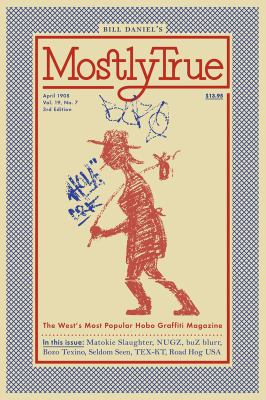 Cover image for Mostly True: The West's Most Popular Hobo Graffiti Magazine