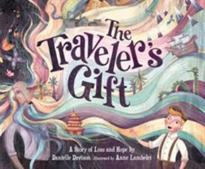Cover image for The Traveler's gift : a story of loss and hope