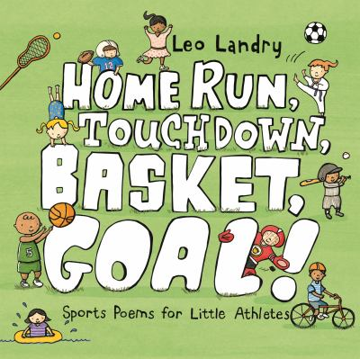Cover image for Home run, touchdown, basket, goal! : sports poems for little athletes