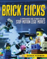 Cover image for Brick flicks : a comprehensive guide to making your own stop-motion LEGO movies