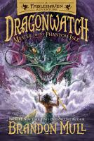 Cover image for Dragonwatch. Master of the Phantom Isle