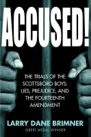 Cover image for Accused! : the trials of the Scottsboro boys: lies, prejudice, and the fourteenth amendment.