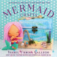 Cover image for Mermaid crafts : 25 magical projects for deep sea fun