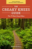 Cover image for The Creaky Knees Guide Pacific Northwest National Parks And Monuments : The 75 Best Easy Hikes