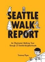 Cover image for Seattle walk report : an illustrated walking tour through 23 Seattle neighborhoods