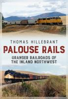 Cover image for Palouse rails : Granger railroads of the inland northwest
