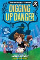 Cover image for The Story Pirates present. Digging up danger