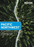 Cover image for Moon Pacific Northwest : with Oregon, Washington & Vancouver