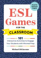 Cover image for ESL games for the classroom : 101 interactive activities to enagage your students with minimal prep