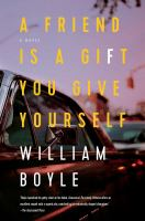 Cover image for A friend is a gift you give yourself : a novel