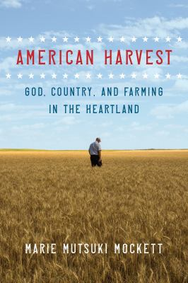 Cover image for American harvest : God, country, and farming in the heartland