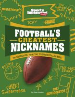 Cover image for Football's greatest nicknames : the Refrigerator, Prime Time, Touchdown Tom, and more!