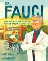 Cover image for Dr. Fauci : how a boy from Brooklyn became America's doctor