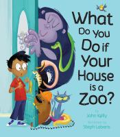 Cover image for What do you do if your house is a zoo?