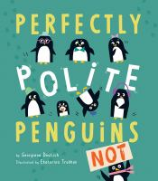Cover image for Perfectly polite penguins not!