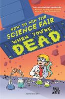Cover image for How to win the science fair when you're dead